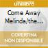 COME AWAY MELINDA/THE BALLADS