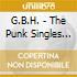 G.B.H. - The Punk Singles 1981-84