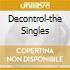DECONTROL-THE SINGLES