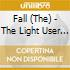 Fall (The) - The Light User Syndrome