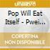 Pop Will Eat Itself - Pwei Product 1986-1994