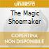 THE MAGIC SHOEMAKER