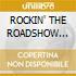 ROCKIN' THE ROADSHOW (2CDx1)