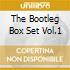 THE BOOTLEG BOX SET VOL.1