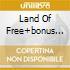 LAND OF FREE+BONUS TRACKS