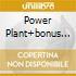 POWER PLANT+BONUS TRECKS