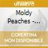Moldy Peaches - Unreleased Cutz & Li...