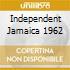 INDEPENDENT JAMAICA 1962