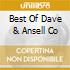 BEST OF DAVE & ANSELL CO