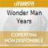 WONDER MAN YEARS