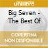 BIG SEVEN - THE BEST OF