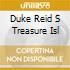 DUKE REID S TREASURE ISL