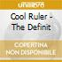 COOL RULER - THE DEFINIT