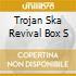 TROJAN SKA REVIVAL BOX S