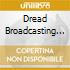DREAD BROADCASTING CORPORTAION (REBEL RA