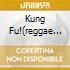 KUNG FU!(REGGAE VS MARTIAL ARTS)