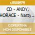 CD - ANDY, HORACE - Natty Dread A Weh She Want