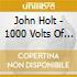 CD - HOLT, JOHN - 1000 Volts Of Holt