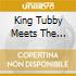 KING TUBBY MEETS THE AGGROVATORS AT DUB