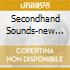 SECONDHAND SOUNDS-NEW ED.