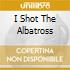 I SHOT THE ALBATROSS
