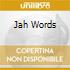 JAH WORDS
