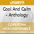 COOL AND CALM - ANTHOLOGY