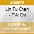 Lin Fu Chan - T'Ai Chi