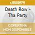 Death Row - Tha Party