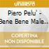 Piero Pelu' - Bene Bene Male Male