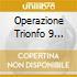 OPERAZIONE TRIONFO VOL.9