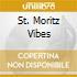St. Moritz Vibes