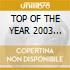 TOP OF THE YEAR 2003 (2CDx1)