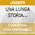UNA LUNGA STORIA D'AUTORE (2CDx1)