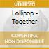 Lollipop - Together