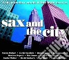 Maceo Parker And Bob James - Sax And The City - Mellow Grooves And Late Night Moods