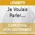 JE VOULAIS PARLER D'AMOUR
