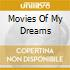 MOVIES OF MY DREAMS