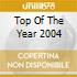 TOP OF THE YEAR 2004
