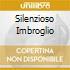 SILENZIOSO IMBROGLIO
