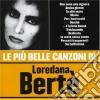 Loredana Berte' - Le Piu' Belle Canzoni Di Loredana Berte'