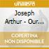 Arthur Joseph - Our Shadows Will Remain