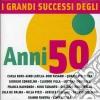 I GRANDI SUCCESSI DEGLI ANNI 50