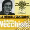 Roberto Vecchioni - Le Piu' Belle Canzoni Di Roberto Vecchioni