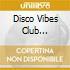 DISCO VIBES CLUB SELECTION