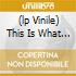 (LP VINILE) THIS IS WHAT WE DO