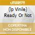 (LP VINILE) READY OR NOT