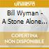 Bill Wyman - A Stone Alone - The Solo Anthology 1974-2002 (2 Cd)