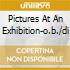 PICTURES AT AN EXHIBITION-O.B./DI