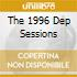 THE 1996 DEP SESSIONS